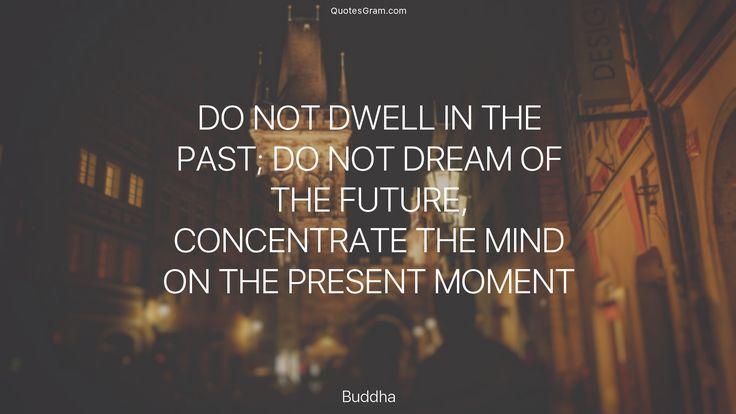 25+ Best Past Present Future Quotes On Pinterest