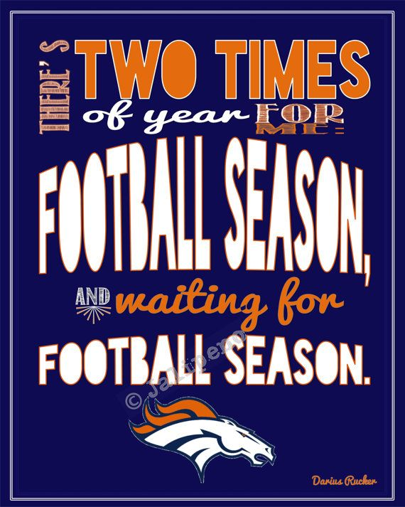 """Denver Broncos Football Season Darius Rucker Quote INSTANT DOWNLOAD Printable Wall Art Decor Kickoff Tailgate Party Print -- In honor of opening day for the Broncos, I created this just for you! It says: """"There's two times of year for me: football season, and waiting for football season."""" Perfect for a football party at your house, decor for the football season, or a gift for any Broncos lover you know! #nfl"""