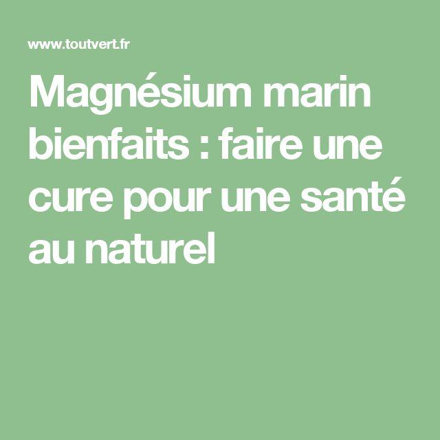 Magnésium marin bienfaits : faire une cure pour une santé au naturel