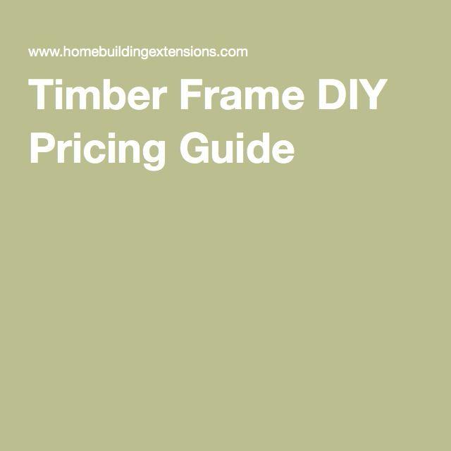 Timber Frame DIY Pricing Guide
