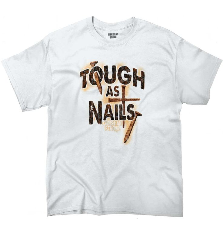 Tough As Nails T-Shirt