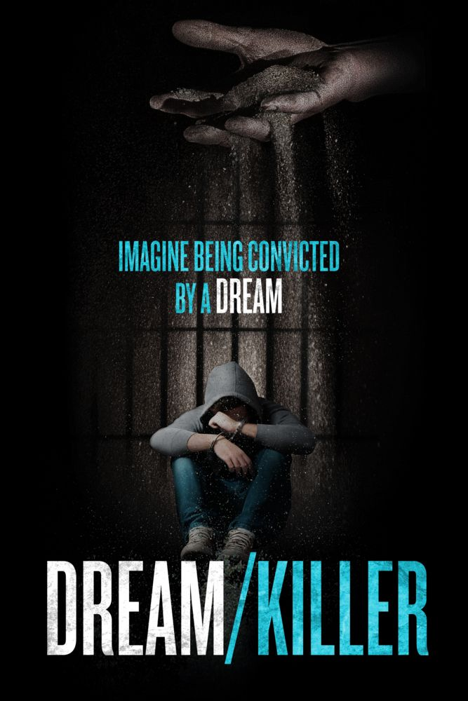 Dream/Killer Movie Poster - Kathleen Zellner, Leslie Ferguson, Bill Ferguson…