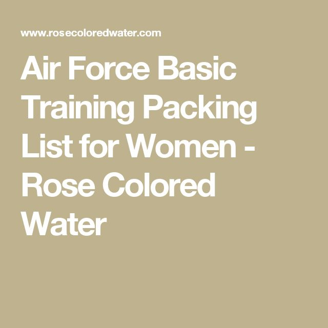 Air Force Basic Training Packing List for Women - Rose Colored Water