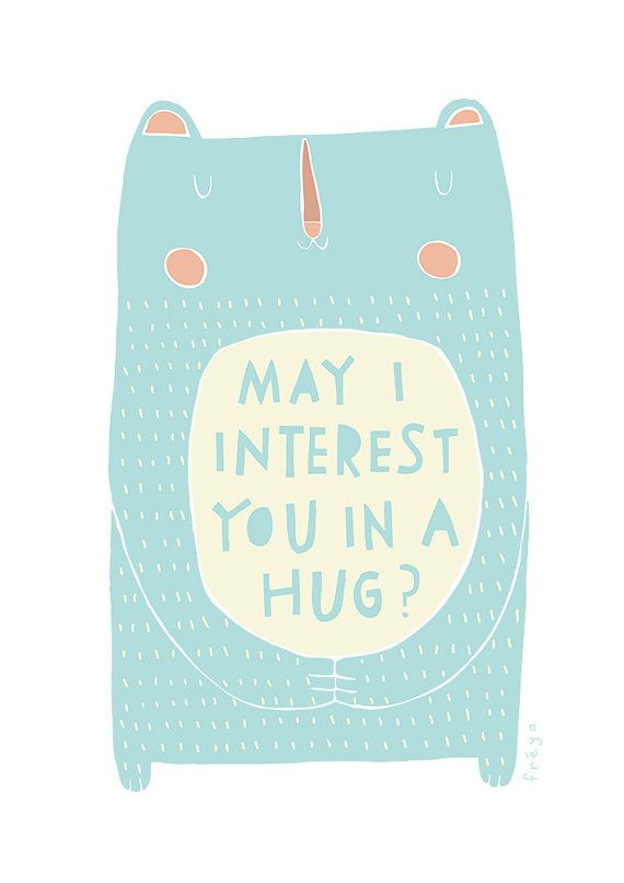 May I Interest You In A Hug - Greeting Card by Freya Art & Design