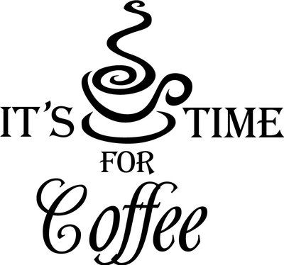 It S Time For Coffee Cup Decor Vinyl Wall Decal Quote