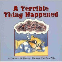 A Terrible Thing Happened - A story for children who have witnessed violence or trauma [Paperback], (trauma, childrens books, domestic violence, child sexual abuse, imprisoned parent, neglect, foster children, childhood anxiety, foster care, school counseling)
