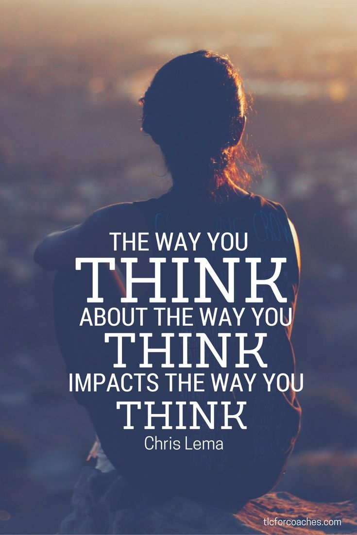 The way you think about the way you think, impacts the way you think. - Chris Lema