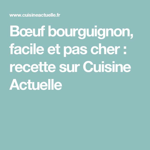 Bœuf bourguignon, facile et pas cher : recette sur Cuisine Actuelle