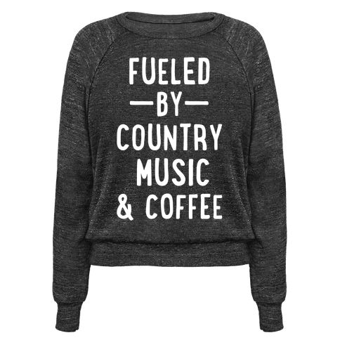 Fueled By Country - Fueled by Country Music and Coffee. Show that all you need is some Country Western Songs and a cup of joe to get you through the day.