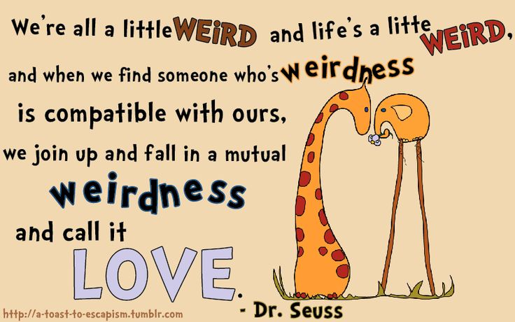 Were all a little weird... - Dr. Seuss [822 x 514] - Imgur