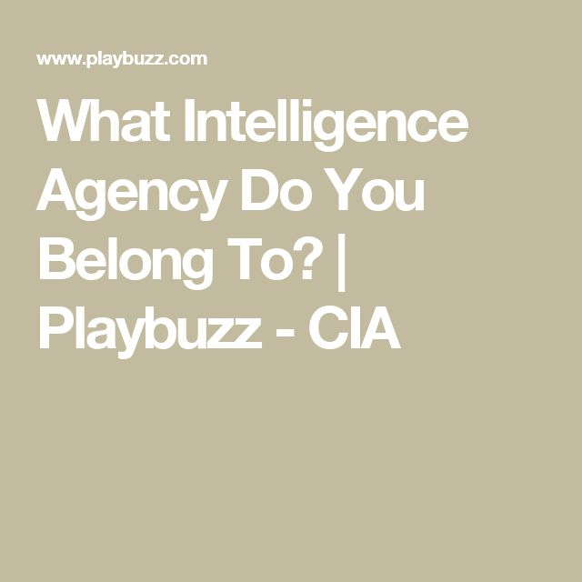 What Intelligence Agency Do You Belong To? | Playbuzz - CIA
