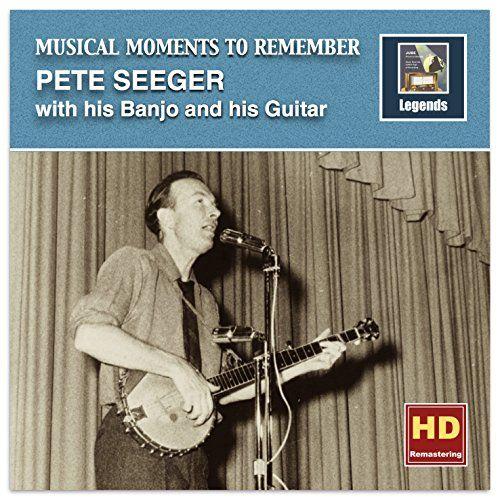 Musical Moments to Remember: Pete Seeger (Remastered 2016... https://www.amazon.com/dp/B01JL15H42/ref=cm_sw_r_pi_dp_x_YAVkzbBXMEYDZ