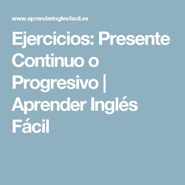 Ejercicios: Presente Continuo o Progresivo | Aprender Inglés Fácil