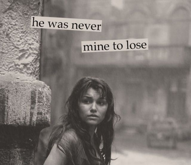 He was never mine to lose. Why regret what cannot be? These are words he'll never say. Not to me. Not to me. Not for me. His heart full of love. He will never feel this way