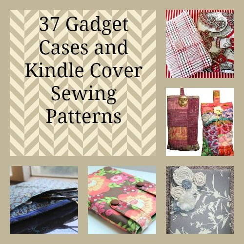 40 Gadget Cases And Kindle Cover Sewing Patterns Sewing