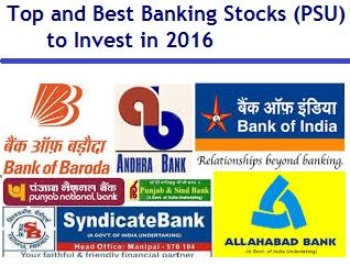 PSU Banking Stocks has been hammered in the last 1 year. Which are the top and best banking stocks to invest in 2016 among these PSU's.