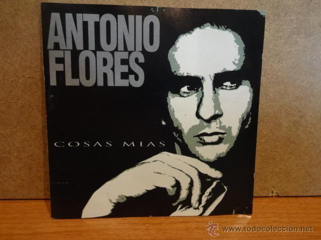 ANTONIO FLORES. COSAS MÍAS. CD / RCA - 1994. 10 TEMAS. CALIDAD LUJO.