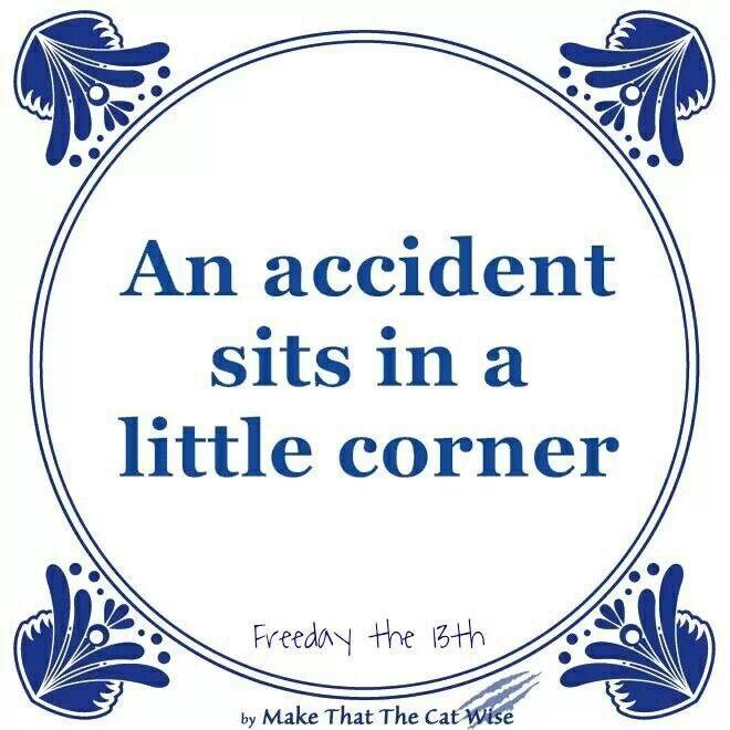 Dutch expressions in English: ongeluk in een klein hoekje