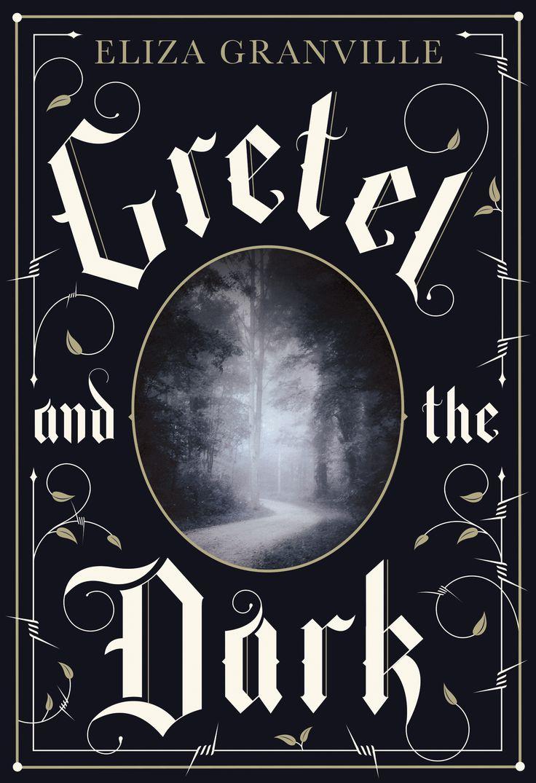 Cover artwork for Eliza Granville's Gretel and the Dark. Available Feb 2014