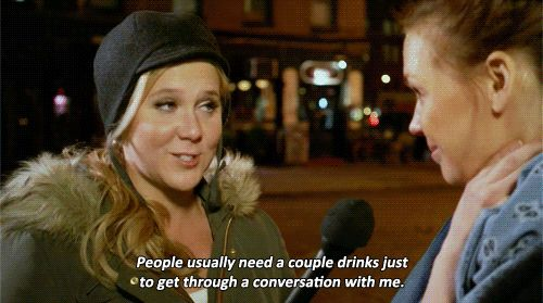 You get nervous about how witty you are. | 27 Times Amy Schumer Nailed What Dating Is Like For Women