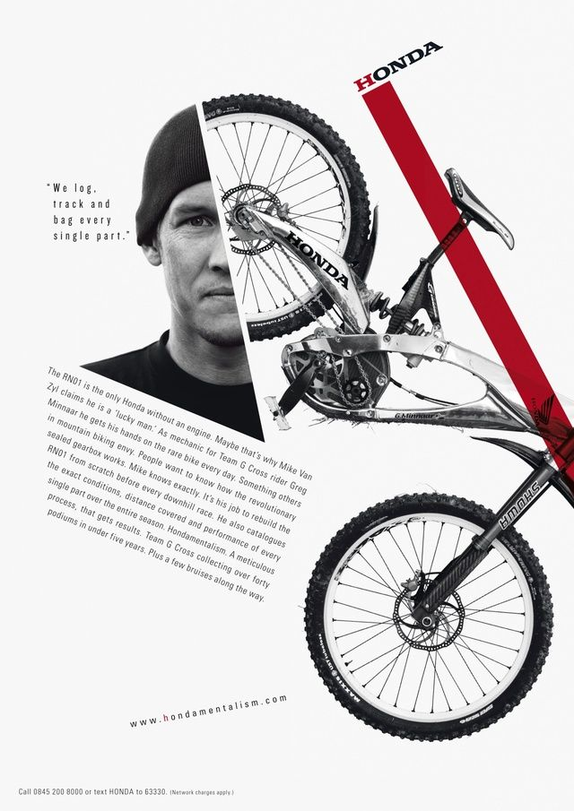 Honda bike poster—The extremely bold lines make this a very dynamic composition. A highlight is how the face is cut off with the bike and how the body copy is laid underneath, nicely typeset. The real visual treat is the one line that comes off the bottom tire—wonderful placement, makes the bike feel very in motion.