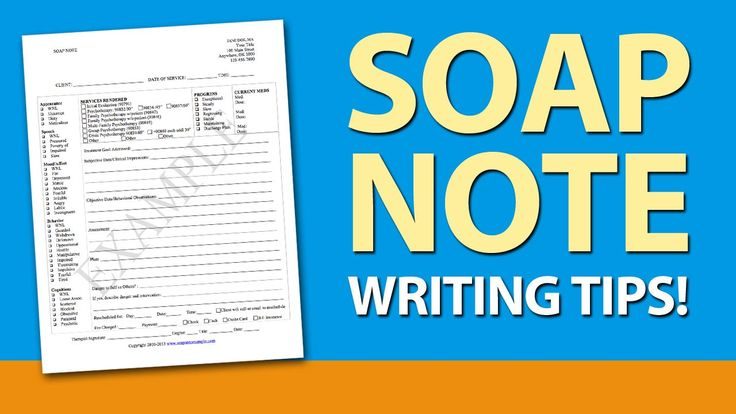 SOAP Note Writing Tips for Mental Health Counselors