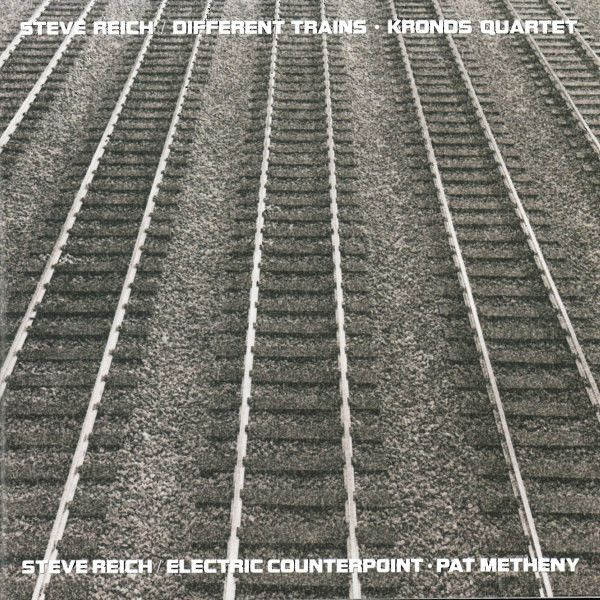 STEVE REICH-KRONOS QUARTET/PAT METHENY - Different Trains/Electric Counterpoint,1989