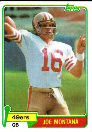 If you had the foresight to invest in Joe Montana cards before the Super Bowls...and before Jerry Rice...you did OK.
