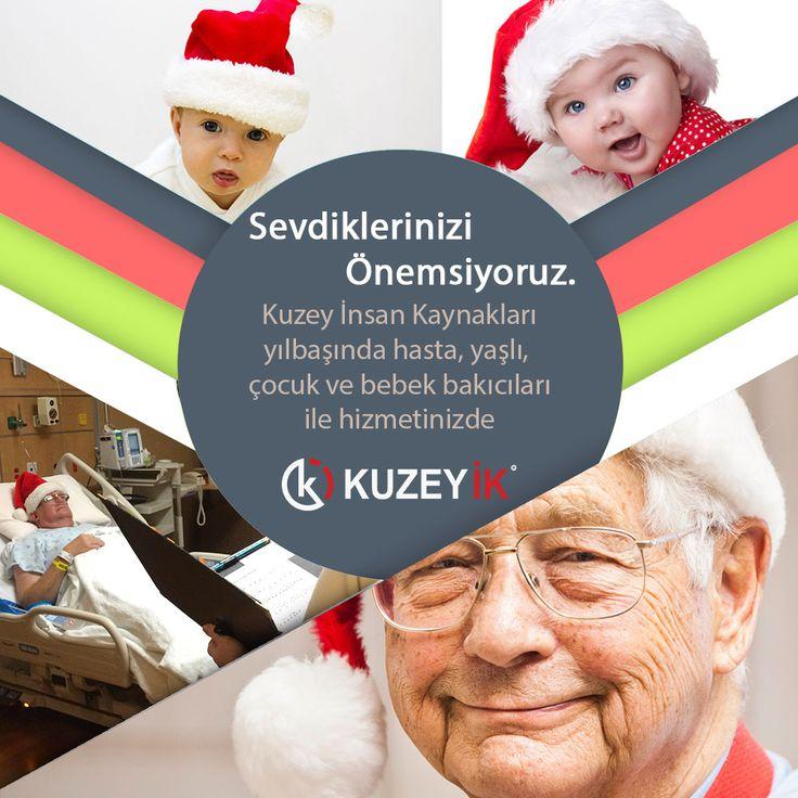 Sevdiklerinizi Önemsiyoruz. Kuzey İK yılbaşında #hasta, #yaşlı, #çocuk ve #bebek bakıcıları ile hizmetinizde http://www.kuzeyik.com.tr  #bakıcı