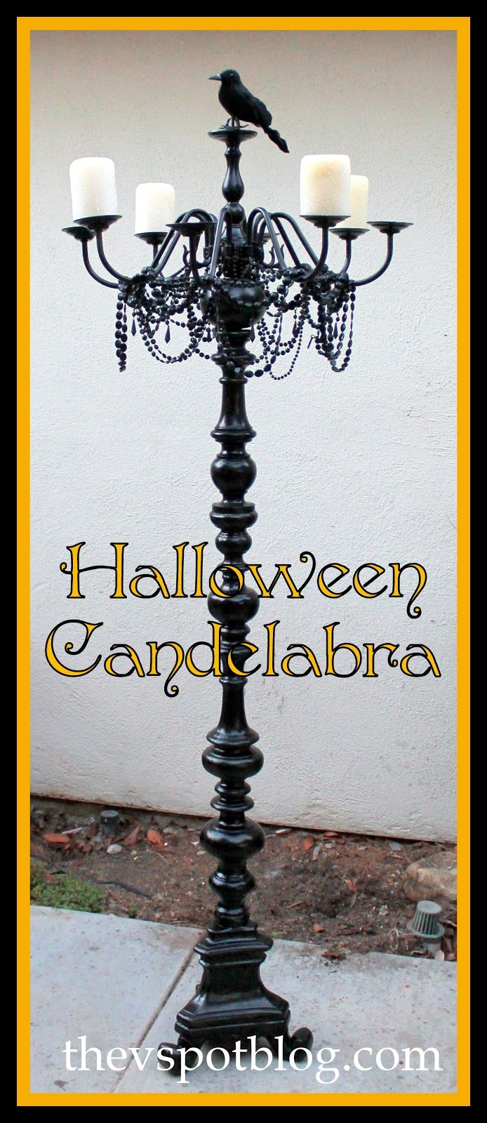 The V Spot: A floor Candelabra. Instead of Halloween make for home decor or wedding and paint it white or whatever!!!