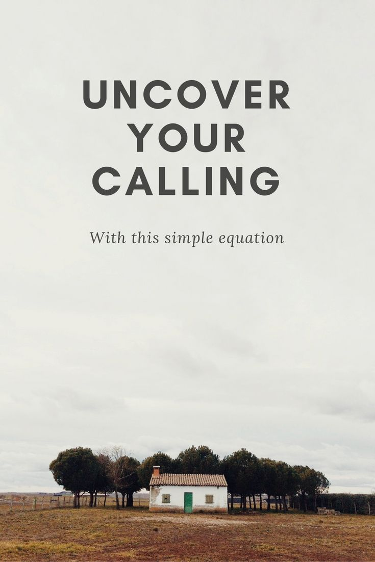 Discover a simple equation that might uncover your calling.