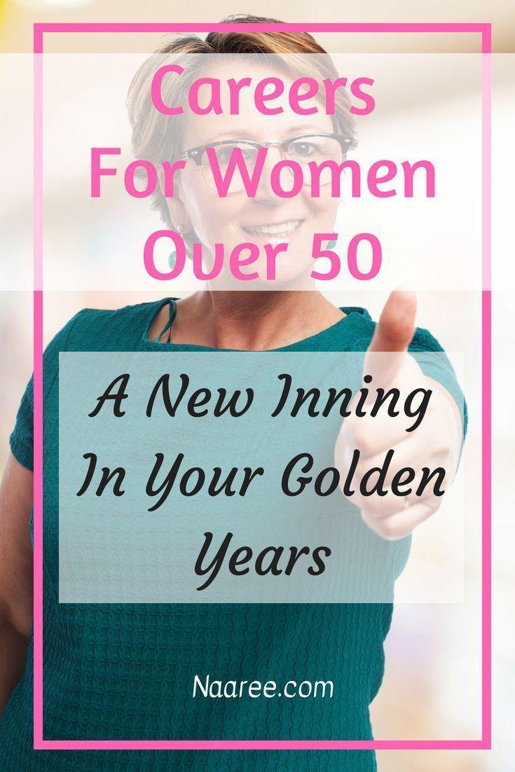 7 Best Jobs For Women Over 50 New Career Ideas For Older Women Jobs For Women New Career At 50 Career