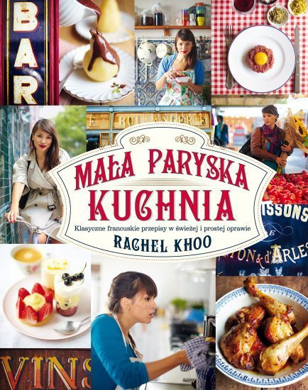 Mała paryska kuchnia -   Khoo Rachel , tylko w empik.com: 56,99 zł. Przeczytaj recenzję Mała paryska kuchnia. Zamów dostawę do dowolnego salonu i zapłać przy odbiorze!
