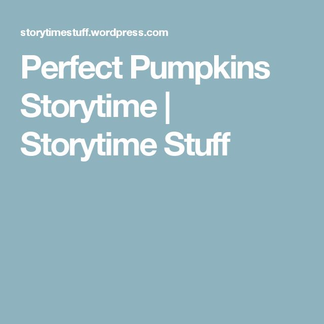 Perfect Pumpkins Storytime   Storytime Stuff