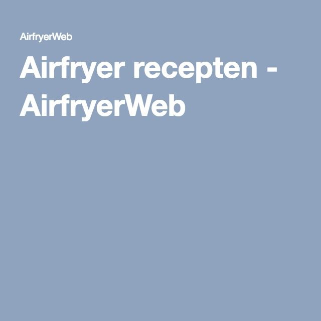 Airfryer recepten - AirfryerWeb