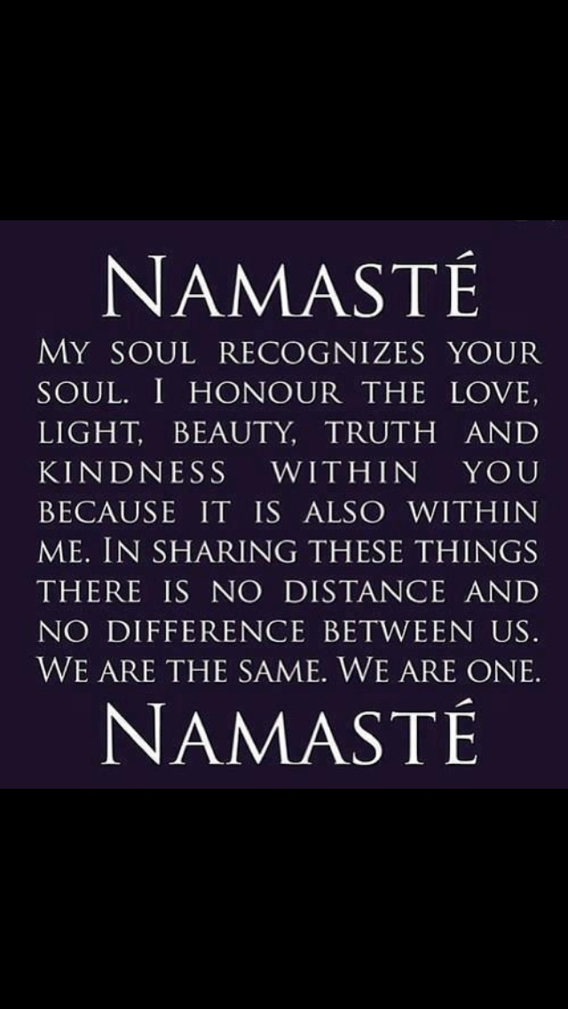 AAAH...NAMASTE.... The love we are capable of!