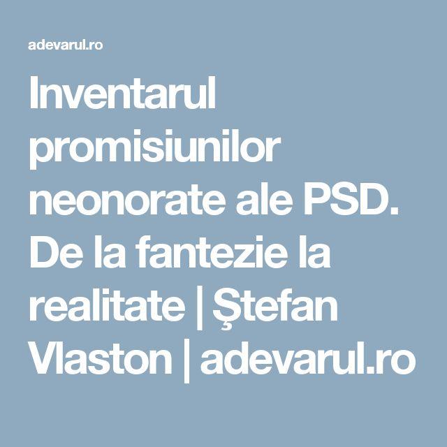 Inventarul promisiunilor neonorate ale PSD. De la fantezie la realitate | Ştefan Vlaston | adevarul.ro
