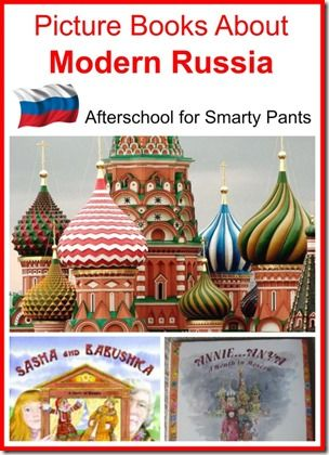 Picture Books About Modern Russia from Planet Smarty Pants: www.planetsmarty.com