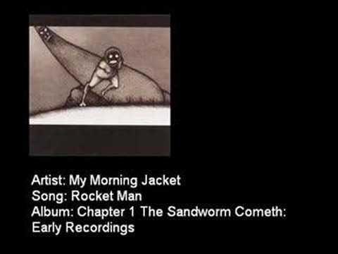 ▶ My Morning Jacket - Rocket Man - YouTube