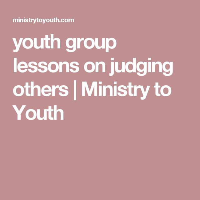 youth group lessons on judging others   Ministry to Youth More
