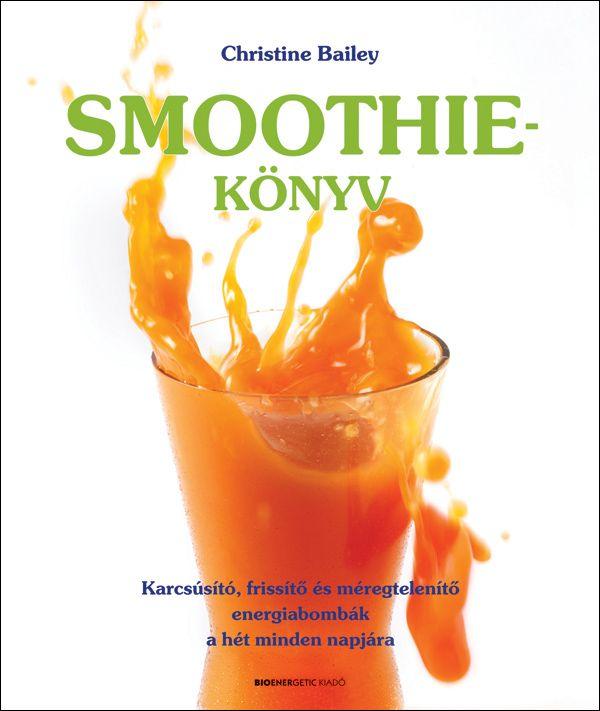 Christine Bailey - Smoothie-könyv