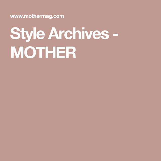 Style Archives - MOTHER
