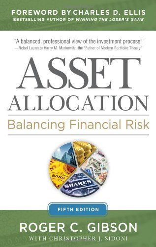 Asset Allocation: Balancing# Financial Risk, Fifth Edition/Roger Gibson