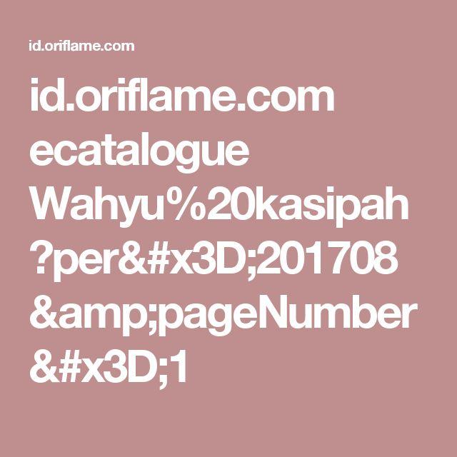 id.oriflame.com ecatalogue Wahyu%20kasipah?per=201708&pageNumber=1