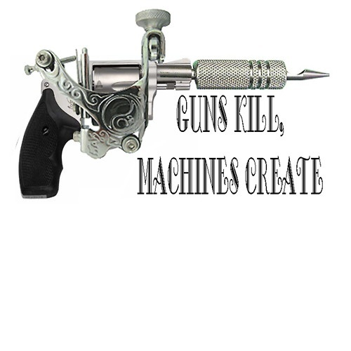 Tattoo Machine....because we love our ink and don' care what you think...