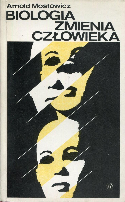 """""""Biologia zmienia człowieka"""" Arnold Mostowicz Cover by Piotr Kultys Published by Wydawnictwo Iskry 1977"""