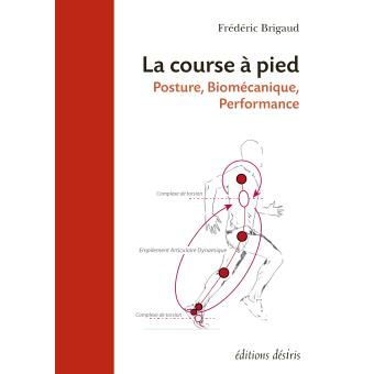 La course à pied - Posture, Biomécanique, Performance