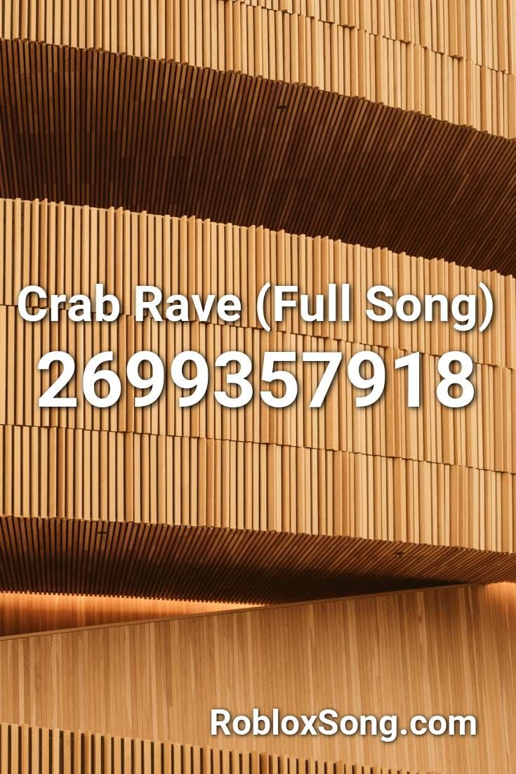Crab Flow Roblox Id Crab Rave Full Song Roblox Id Roblox Music Codes In 2020 Songs Roblox Music