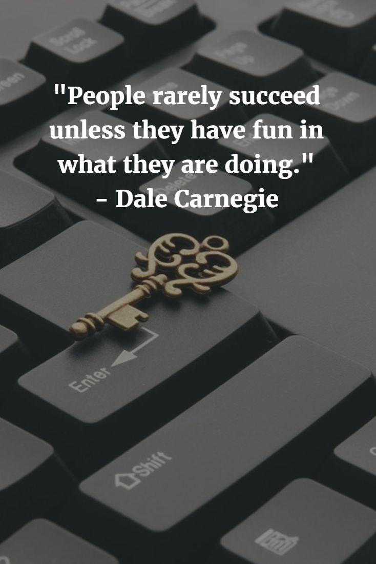 """""""People rarely succeed unless they have fun in what they are doing."""" - Dale Carnegie #mikestrawhat #pirateprofile #dalecarnergie"""