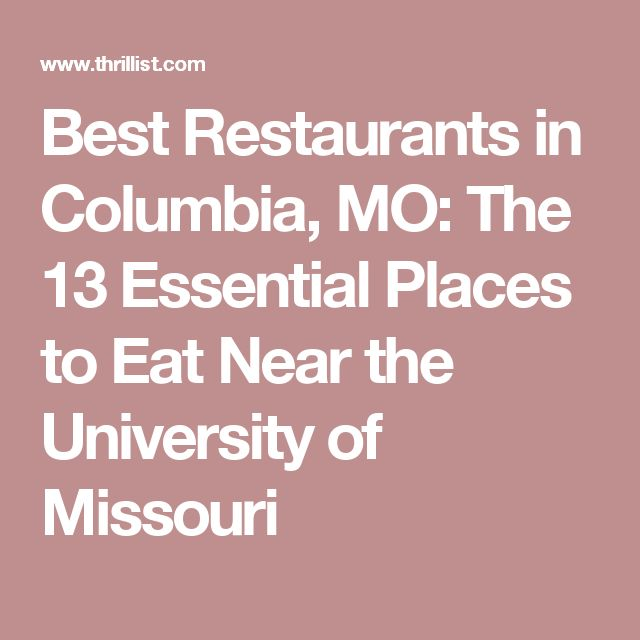 72 best stuff to do in columbia mo images on pinterest columbia best restaurants in columbia mo the 13 essential places to eat near the university solutioingenieria Choice Image